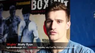 Matty Ryan Interview - Talks next fight on July 2