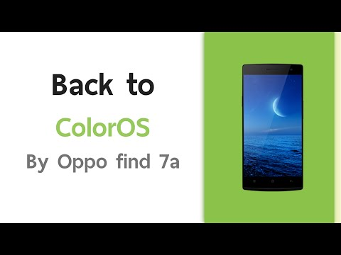 [วิธี Downgrade] Custom rom to ColorOS by Oppo find 7/7a
