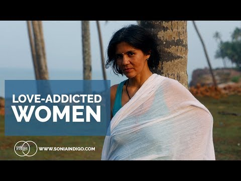 Love addiction | Behaviours of women who love too much