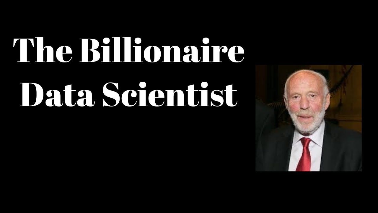 The Billionaire Data Scientist || Jim Simon || Renaissance technologies