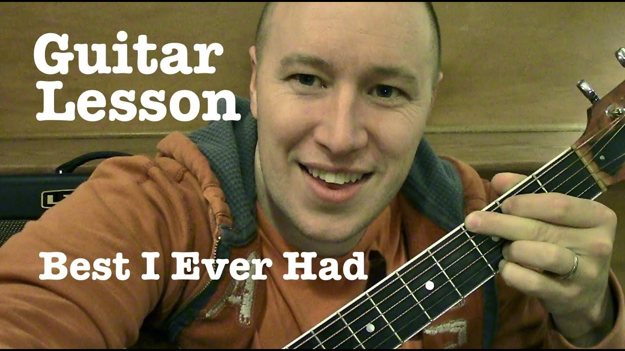 Best I Ever Had Guitar Lesson Tutorial Standard Chord Version