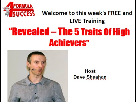Full Recording - Revealed   5 Traits Of High Achievers