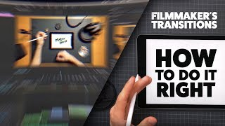 How to properly use Filmmaker's Transitions