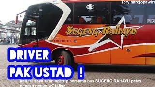 Driver Pak Ustad ! Trip Report Bus Sugeng Rahayu PATAS Surabaya - Solo