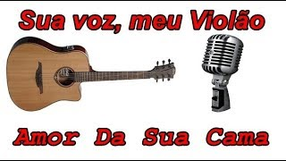 Baixar Sua voz, meu Violão. Amor da Sua Cama - Felipe Araújo. (Karaokê Violão)