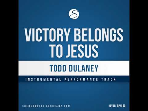 Victory Belongs To Jesus - Todd Dulaney (Full Instrumental Track)