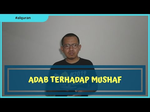 Adab terhadap mushaf yang harus diperhatikan para penghafal Al-Quran