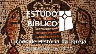Estudo Bíblico - Lições da História da Igreja 03 - Vida Social e o Culto Cristão (16/09/2021)