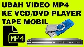 Cara Convert Mengubah Video MP4 Agar bisa diputar di VCD DVD Player Tape Mobil