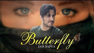 BUTTERFLY || Jass Bajwa || (Full Song) || Ft. Mixing || White Hill Music || Punjabi Songs 2018