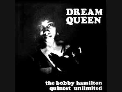 the bobby hamilton quintet unlimited - dream queen...