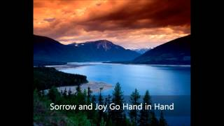 Sorrow and Joy Go Hand in Hand