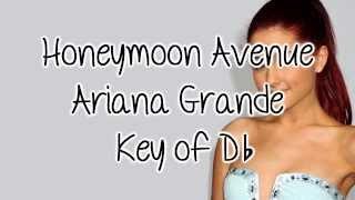 Honeymoon Avenue - Ariana Grande [Lower Key + Lyrics + Download Link]