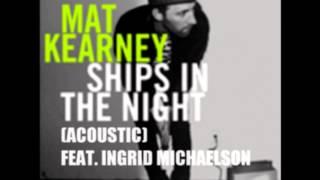 Mat Kearney - Ships in the Night (Acoustic)