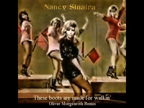 Nancy Sinatra - These boots are made for walkin' (Oliver Morgenroth Remix) HD Video Mashup - Edit