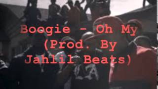 Boogie - Oh My (Instrumental) Prod. By Jahlil Beats