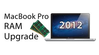 [How To] Upgrade RAM In A 2012 MacBook Pro