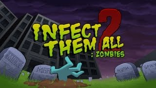Infect Them All 2 : Zombies - Universal - HD Gameplay Trailer