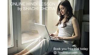 Please visit www.hindihour.com for booking your free trial lesson. ...