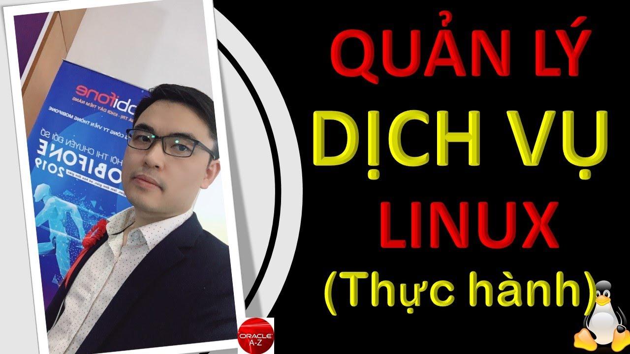 Quản lý dịch vụ Linux – Thực hành | Linux Tutorial | Trần Văn Bình | Oracle DBA AZ