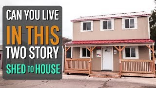 a TWO STORY Home Depot Tuff Shed Conversion (YOU CAN LIVE IN!!)