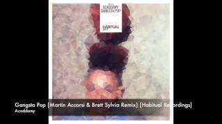 Acaddamy - Gangsta Pop (Martin Accorsi & Brett Sylvia Remix) [Habitual Recordings]