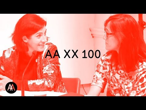 AA XX 100: AA Women and Architecture in Context 1917-2017 - DAY 3 / PART 1
