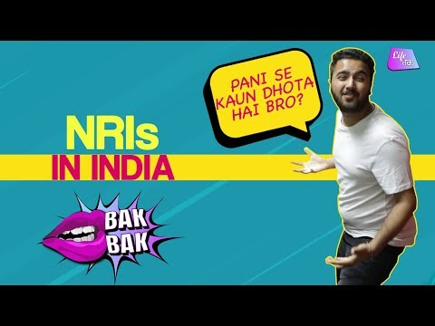 NRIs In India | How NRIs Behave | Bak Bak | Life Tak