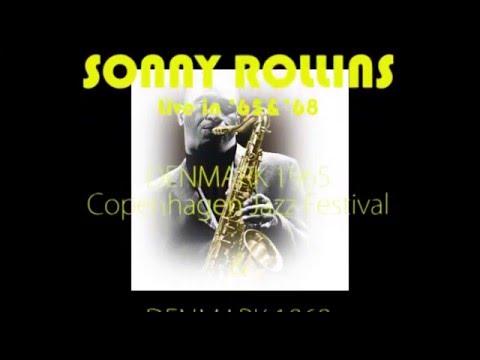 SONNY ROLLINS 1965&1968 Live! Copenhagen Jazz Festival & Saxophone Colossus