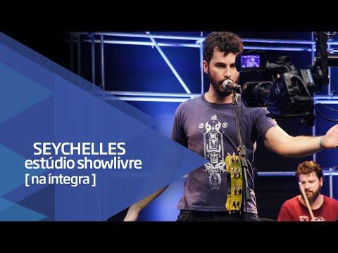Seychelles no Estúdio Showlivre - Apresentação na íntegra