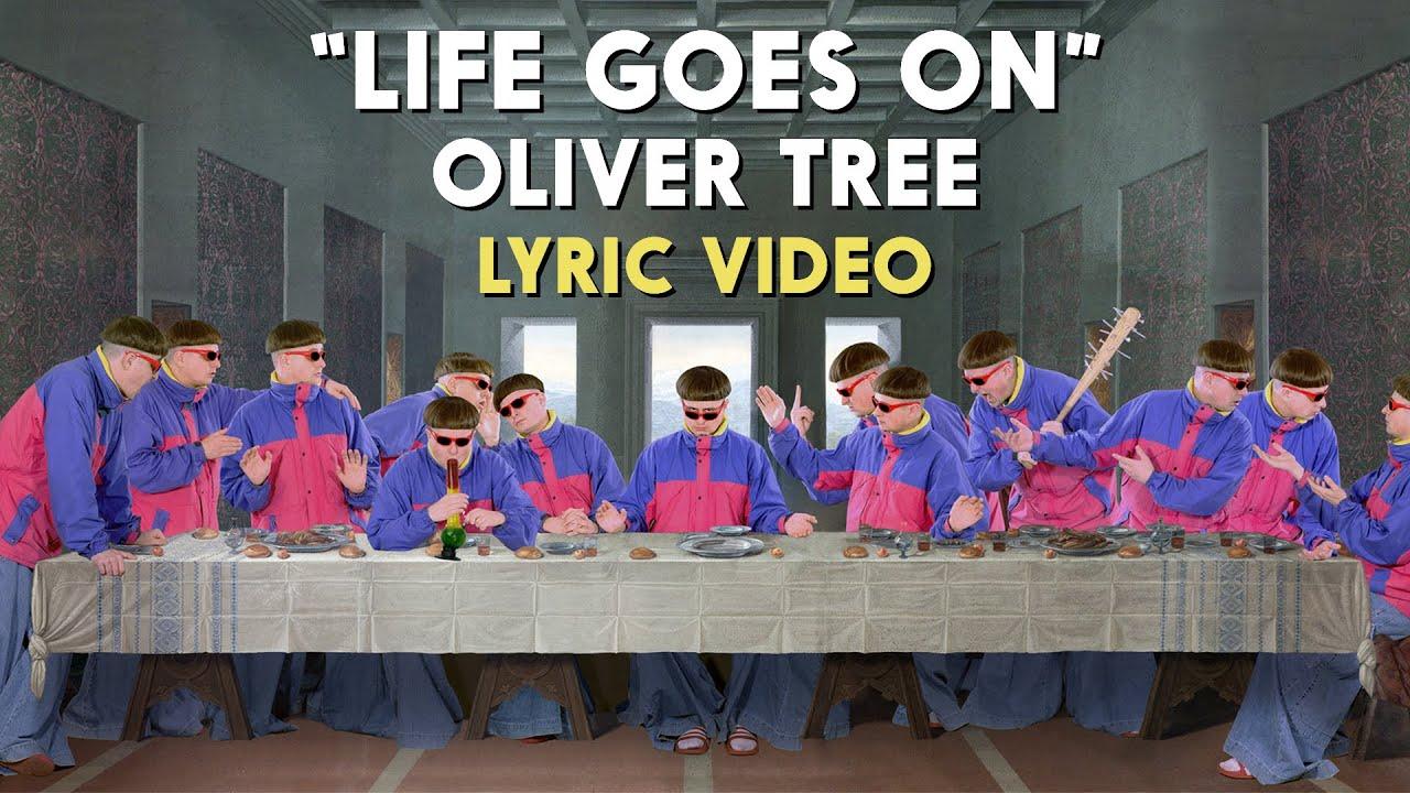 Oliver Tree - Life Goes On [Lyric Video]