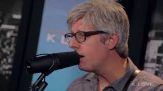 "K-LOVE - Matt Maher ""Lord I Need You"" LIVE"