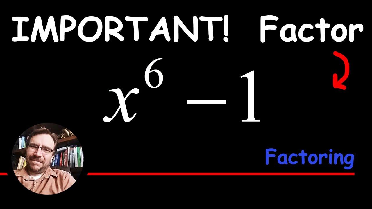 Factoring The Binomial X^6  1