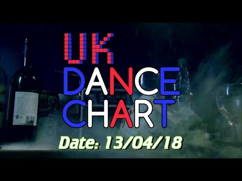 UK TOP 40 - DANCE SINGLES CHART + ALBUM CHART (13/04/2018)
