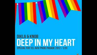 DIKLA & KNOB - DEEP IN MY HEART  דיקלה