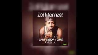 Gary victor- Zoli Mamzel (Dark Remix)