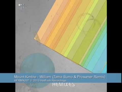 Mount Kimbie - William (Tama Sumo & Prosumer Remix) - HFRMX007