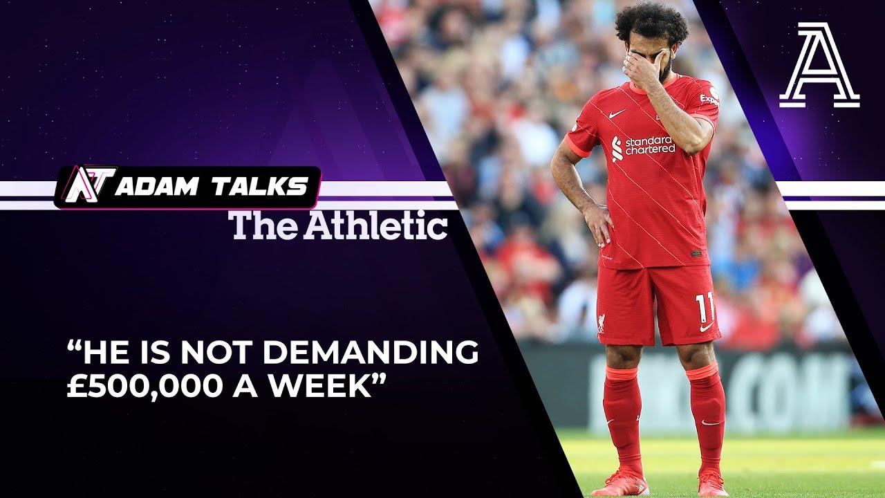 """Mo Salah is NOT demanding 500k pounds a week"" - James Pearce | Adam Talks X The Athletic"