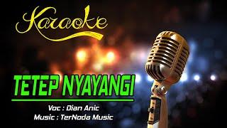 Karaoke TETEP NYAYANGI - Dian Anic