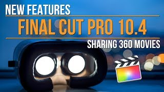 Final Cut Pro 10.4: Sharing 360 movies