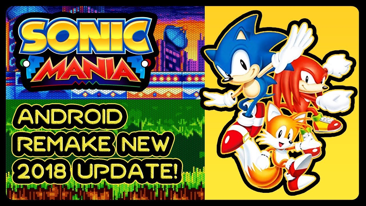 Sonic Mania Android Remake - NEW 2018 UPDATE! (4K/60fps) #Studiopolis  #AngelIsland #HeavyWIP