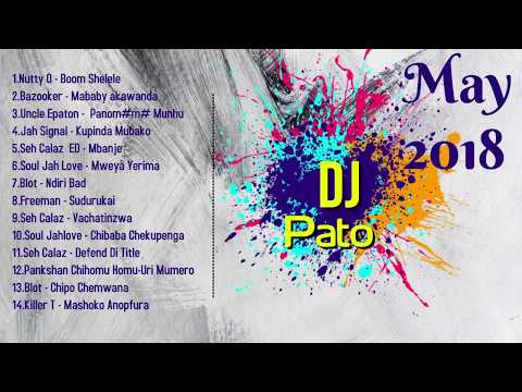 Zimdancehall Mixtape May 2018 (seh calaz,killer t,jah love blot..)- Dj Pato