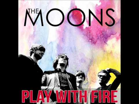 The Moons - Play With Fire (Rolling Stones Cover)
