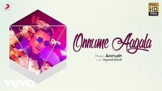 Onnume Aagala Lyric Video Anirudh  Vignesh Shivn  Maalavika