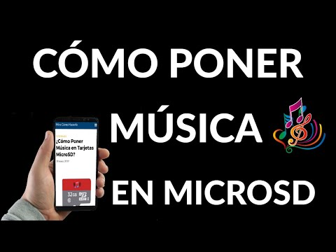 Cómo Poner Música en Tarjetas MicroSD