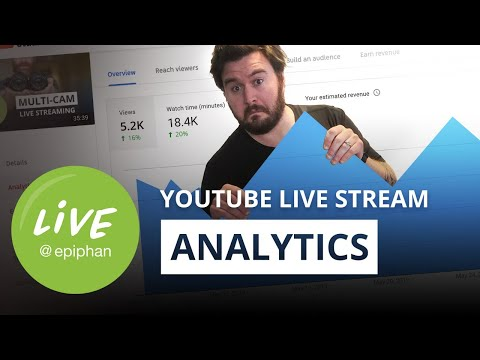 Getting To Know Your YouTube Live Stream Analytics