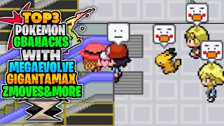 TOP 3 BEST POKEMON GBA ROM HACKS 2021||with Mega evolution||Gigantamax||Z moves and much more.....??