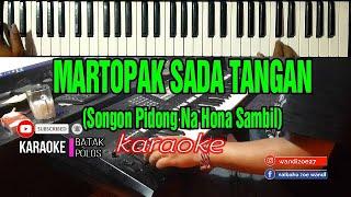 Karaoke MARTOPAK SADA TANGAN |Nixon Lamtama |Live Keyboard Cipt :Mangara T Manik