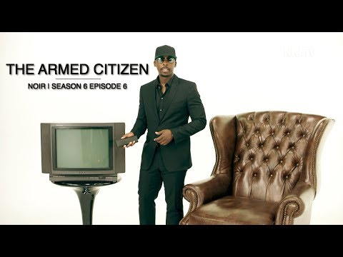 THE ARMED CITIZEN | NOIR: Season 6 Episode 6