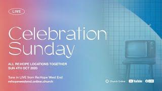 Celebration Sunday - Re:Hope - 4th October - 11am